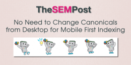 No Need to Change Canonicals from Desktop for Mobile First Indexing