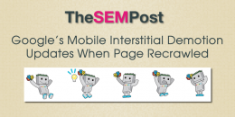 Google's Mobile Interstitial Demotion Updates When Page Recrawled