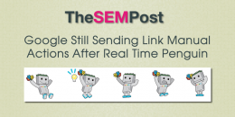Google Still Sending Unnatural Links Manual Actions After Penguin Update