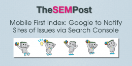 Mobile First Index: Google to Notify Sites of Possible Issues via Search Console