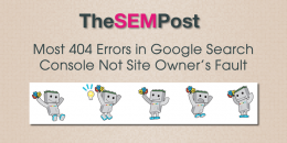 Most 404 Errors in Google Search Console Not Site Owner's Fault