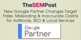 Google Partner Program Changes Target AdWords, SEO & Local Services Misleading Claims