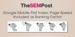 Google Mobile First Index: Page Speed Included as a Ranking Factor