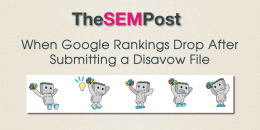 When Google Rankings Drop After Submitting a Disavow File