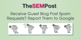 Receive Guest Blog Post Spam Requests?  Report Them to Google