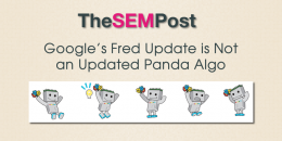 Google's Fred Update is Not an Updated Panda Algo