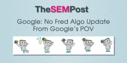 Google: No Fred Algo Update From Google POV