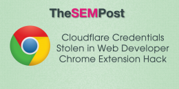 Cloudflare Credentials Stolen in Web Developer Chrome Extension Hack