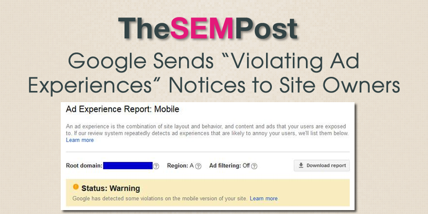 Google Sends Violating Ad Experiences Violation Notices To Site Owners