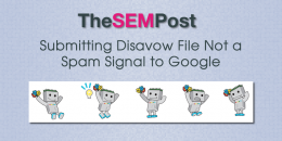 Submitting Disavow File Not a Spam Signal to Google