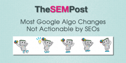 Most Google Algo Changes Not Actionable by SEOs