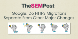 Google: Do HTTPS Migrations Separate From Other Major Changes