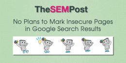 No Plans for Google to Mark HTTP as Insecure in Search Results