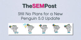 Still No Plans for a Google Penguin 5.0 Update