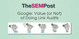 Google: Value (or Not) of Doing Link Audits