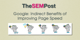 Google: Indirect Benefits of Improving Page Speed