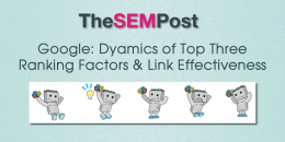Google: Dynamics of Top Three Ranking Factors & Link Effectiveness in Rankings