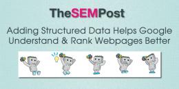 Adding Structured Data Helps Google Understand & Rank Webpages Better