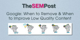 Google: When to Remove & When to Improve Low Quality Content
