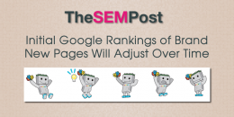 Initial Google Rankings of Brand New Pages Will Adjust Over Time