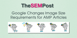 Google Changes Image Size Requirements for AMP articles