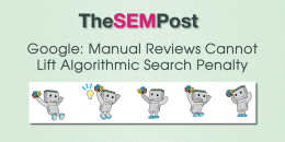 Google: Manual Reviews Cannot Lift Algorithmic Search Penalty
