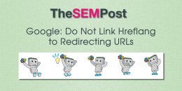 Google: Do Not Link Hreflang to Redirecting URLs