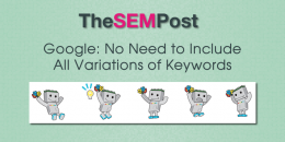 Google: No Need to Include All Variations of Keywords