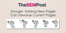 Google: Adding New Pages Can Devalue Current Pages