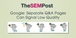 Google: Separate Q&A Pages Can Signal Low Quality