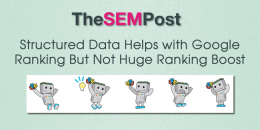 Structured Data Helps with Google Ranking But Not Huge Ranking Boost