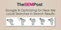 "Google & Optimizing for Local ""Near Me"" Searches in Search Results"