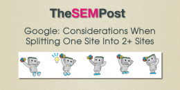 Google: Considerations When Splitting One Site Into Two Individual Sites