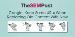 Google: Keep Same URLs When Replacing Old Content With New