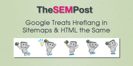 Google Treats Hreflang in Sitemaps and HTML the Same