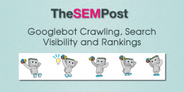 Google's Googlebot Crawling, Search Visibility and Rankings