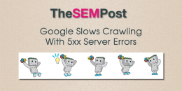 Google Slows Crawling With 5xx Server Errors