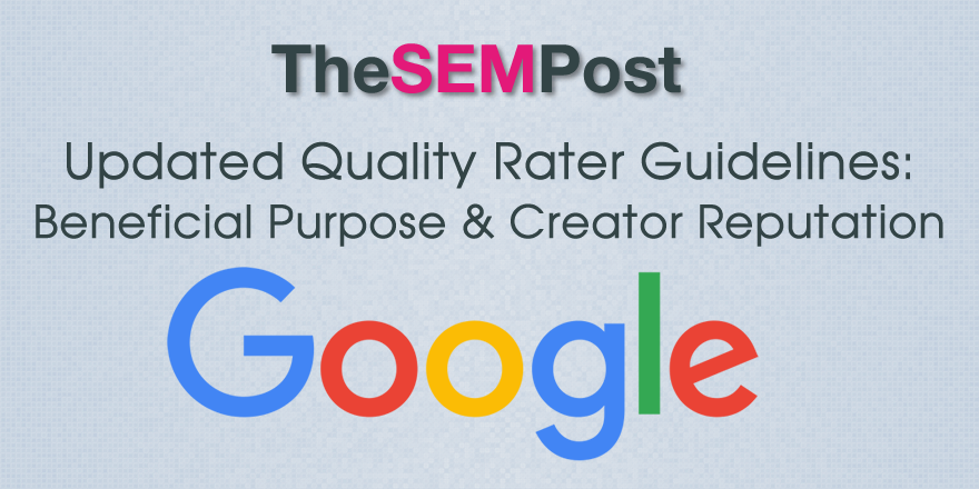 Google Search Quality Rater Guidelines Updated: Beneficial