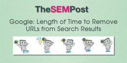 Google: Length of Time to Remove URLs from Search Results
