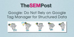 Google: Don't Rely on Google Tag Manager for Structured Data