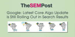 Google's Latest Core Algo Update Still Rolling Out