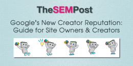 Google's New Creator Reputation: Guide For Site Owners & Creators