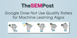 Google Does Not Use Quality Raters for Machine Learning Algos