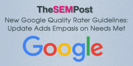 New Google Quality Rater Guidelines, Update Adds Emphasis on Needs Met