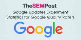 Google Updates Experiment Statistics for Quality Raters