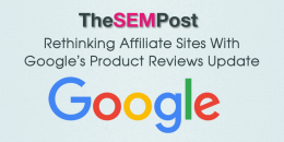 Rethinking Affiliate Sites With Google's Product Review Update